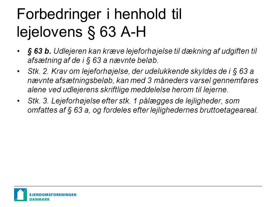 Forbedringer i henhold til lejelovens § 63 A-H § 63 b.