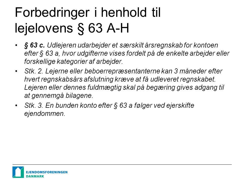 Forbedringer i henhold til lejelovens § 63 A-H § 63 c.