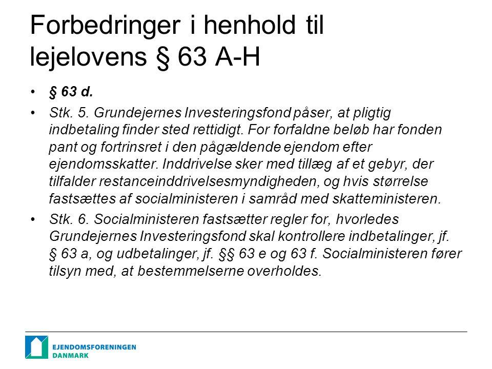 Forbedringer i henhold til lejelovens § 63 A-H § 63 d.