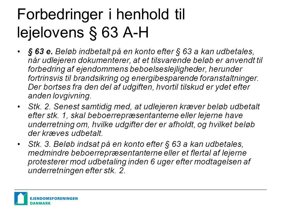 Forbedringer i henhold til lejelovens § 63 A-H § 63 e.