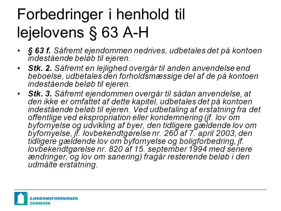 Forbedringer i henhold til lejelovens § 63 A-H § 63 f.