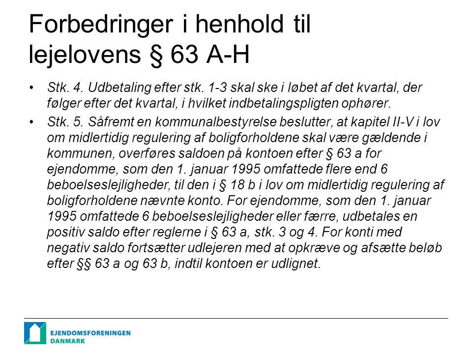 Forbedringer i henhold til lejelovens § 63 A-H Stk.