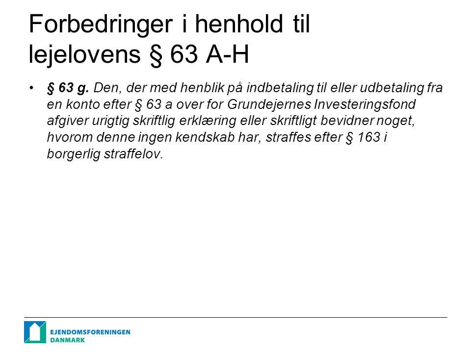 Forbedringer i henhold til lejelovens § 63 A-H § 63 g.