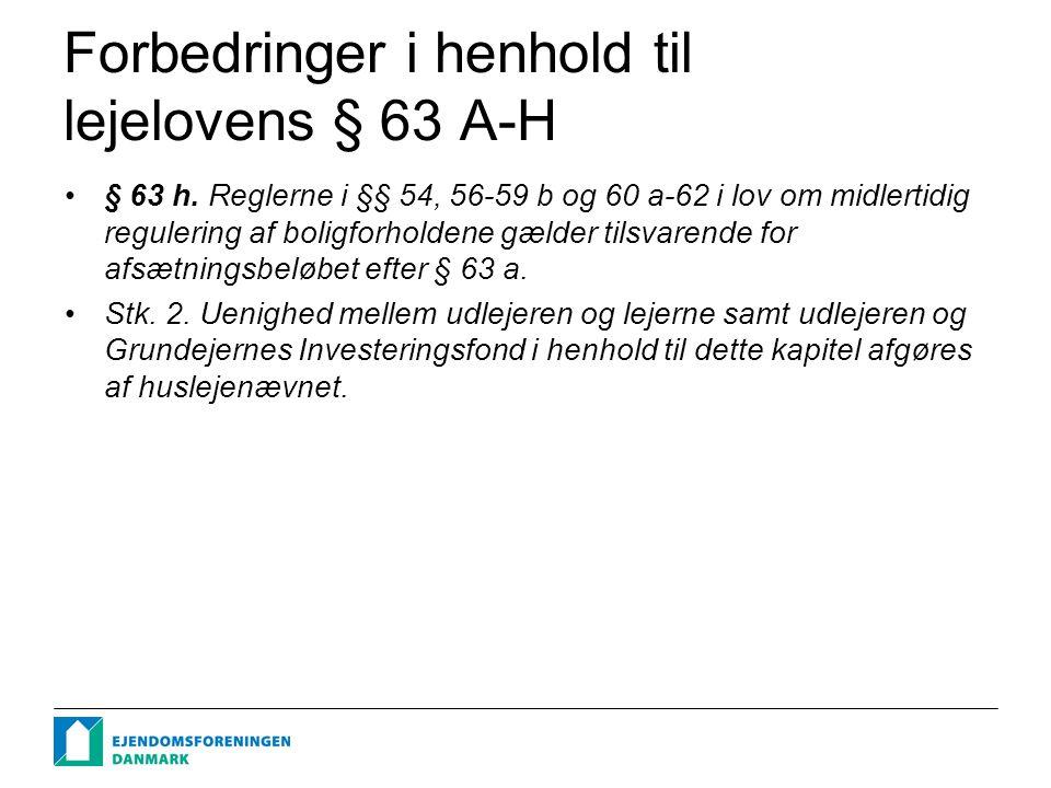 Forbedringer i henhold til lejelovens § 63 A-H § 63 h.