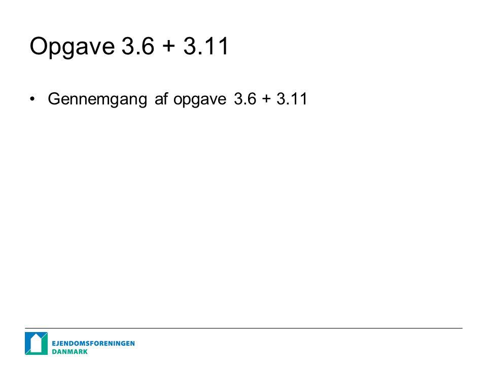 Opgave 3.6 + 3.11 Gennemgang af opgave 3.6 + 3.11