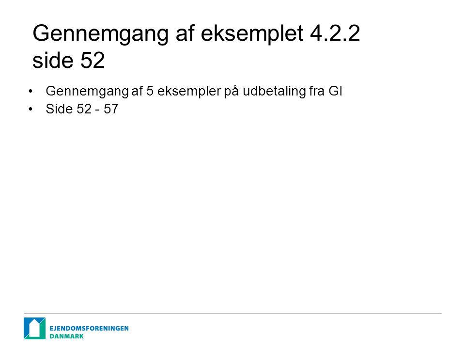 Gennemgang af eksemplet 4.2.2 side 52 Gennemgang af 5 eksempler på udbetaling fra GI Side 52 - 57