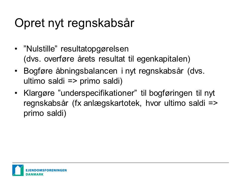 Opret nyt regnskabsår Nulstille resultatopgørelsen (dvs.