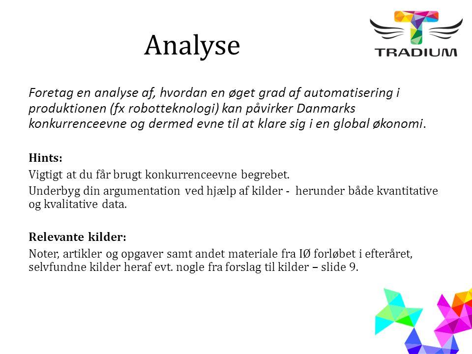 Analyse Foretag en analyse af, hvordan en øget grad af automatisering i produktionen (fx robotteknologi) kan påvirker Danmarks konkurrenceevne og derm