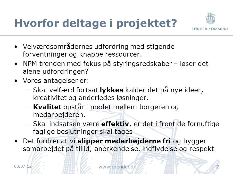 08.07.12 www.toender.dk2 Hvorfor deltage i projektet.