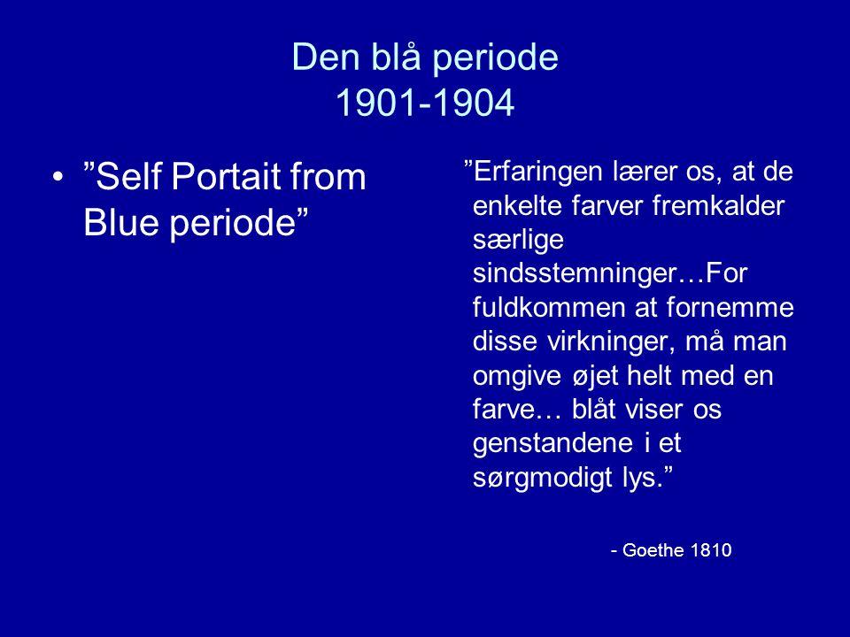 Den blå periode 1901-1904 Erfaringen lærer os, at de enkelte farver fremkalder særlige sindsstemninger…For fuldkommen at fornemme disse virkninger, må man omgive øjet helt med en farve… blåt viser os genstandene i et sørgmodigt lys. - Goethe 1810 Self Portait from Blue periode