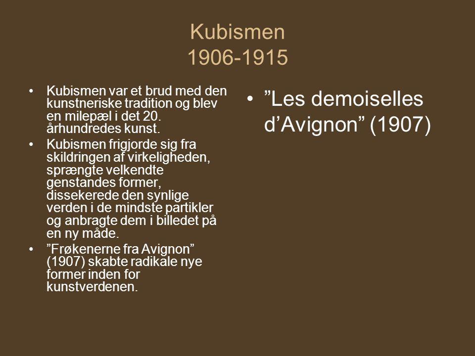 Kubismen 1906-1915 Kubismen var et brud med den kunstneriske tradition og blev en milepæl i det 20.