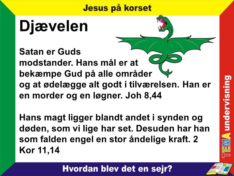 Djævelen Satan er Guds modstander.