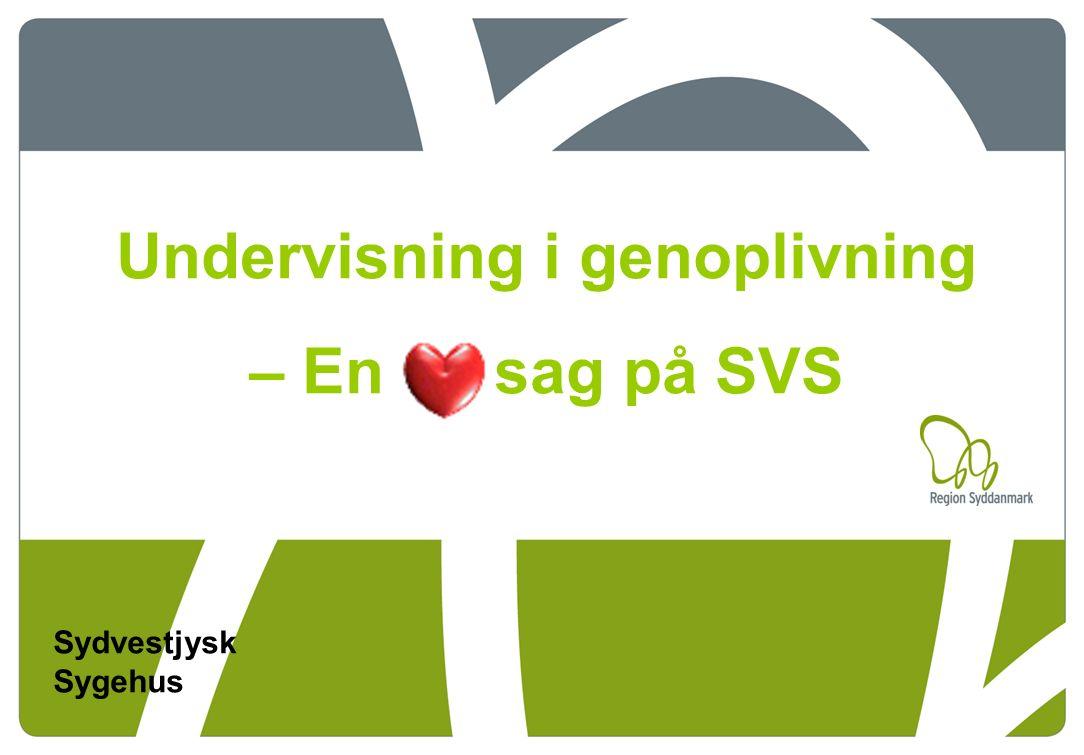 Laboratorium for Kliniske og Kommunikative Færdigheder Sydvestjysk Sygehus 1 Sydvestjysk Sygehus Undervisning i genoplivning – En sag på SVS