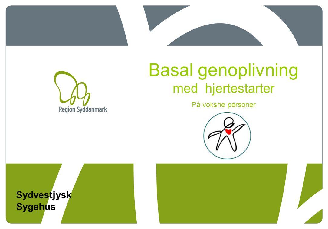 Laboratorium for Kliniske og Kommunikative Færdigheder Sydvestjysk Sygehus 2 Sydvestjysk Sygehus Basal genoplivning med hjertestarter På voksne personer