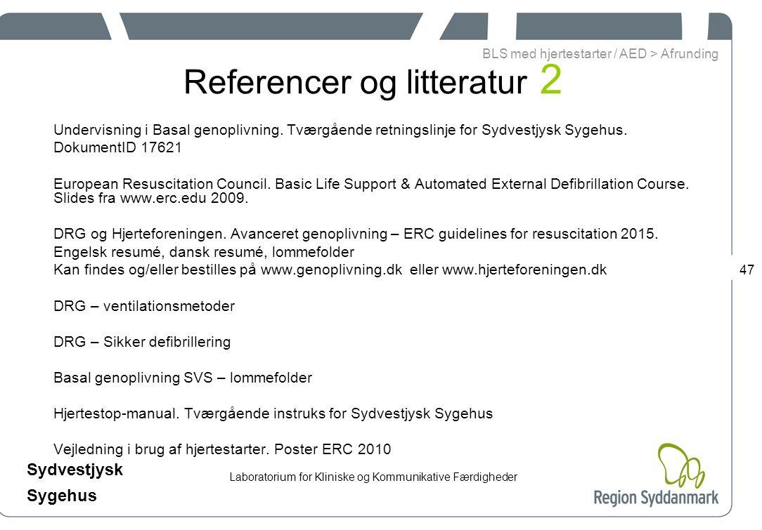 Laboratorium for Kliniske og Kommunikative Færdigheder Sydvestjysk Sygehus 47 Referencer og litteratur 2 Undervisning i Basal genoplivning.