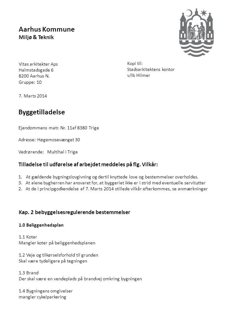 Aarhus Kommune Miljø & Teknik Vitas arkitekter Aps Halmstadsgade 6 8200 Aarhus N.
