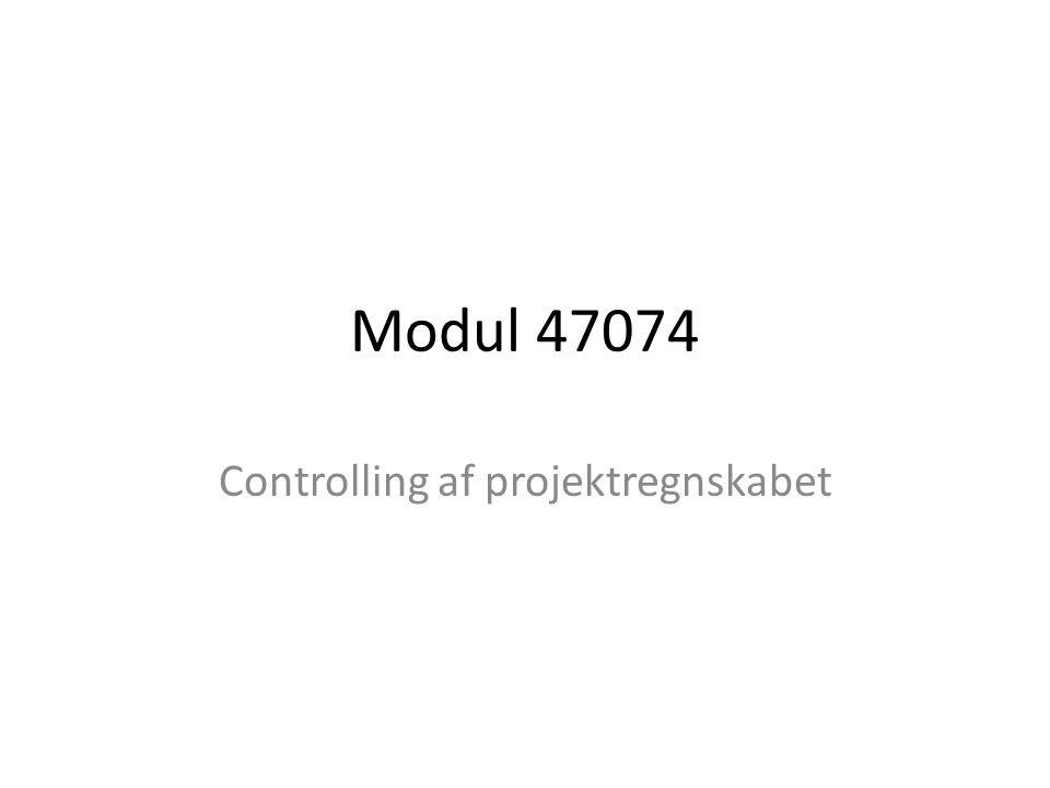 Modul 47074 Controlling af projektregnskabet