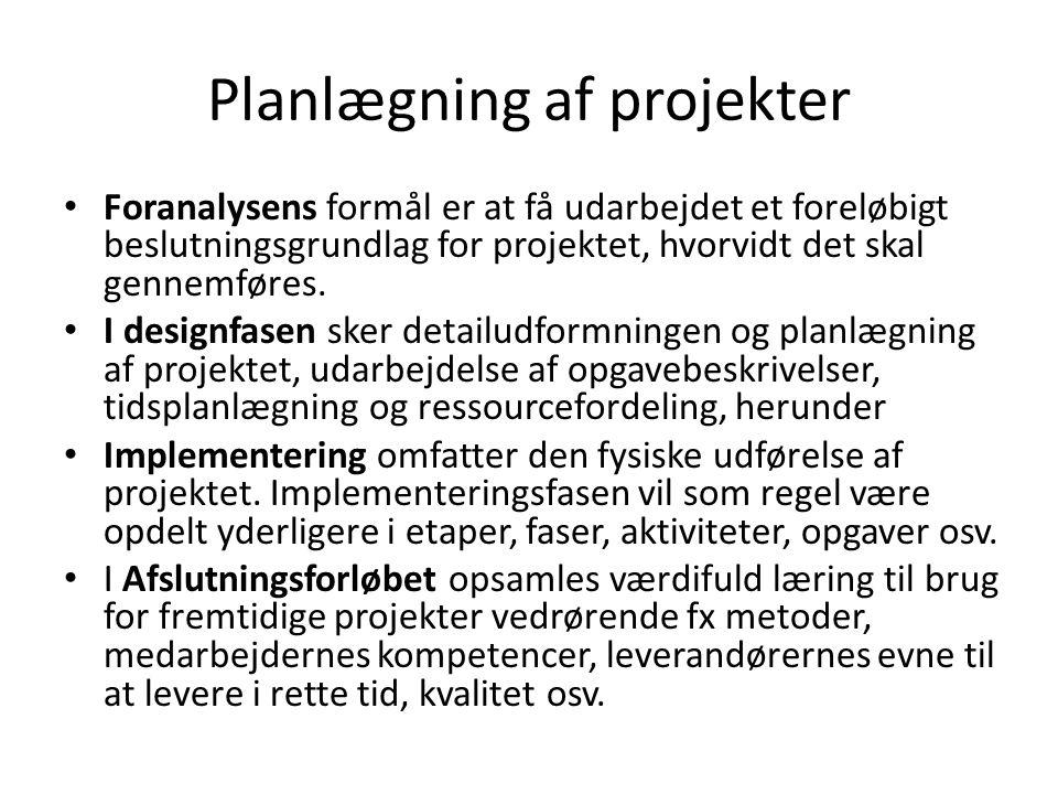 Planlægning af projekter Foranalysens formål er at få udarbejdet et foreløbigt beslutningsgrundlag for projektet, hvorvidt det skal gennemføres.