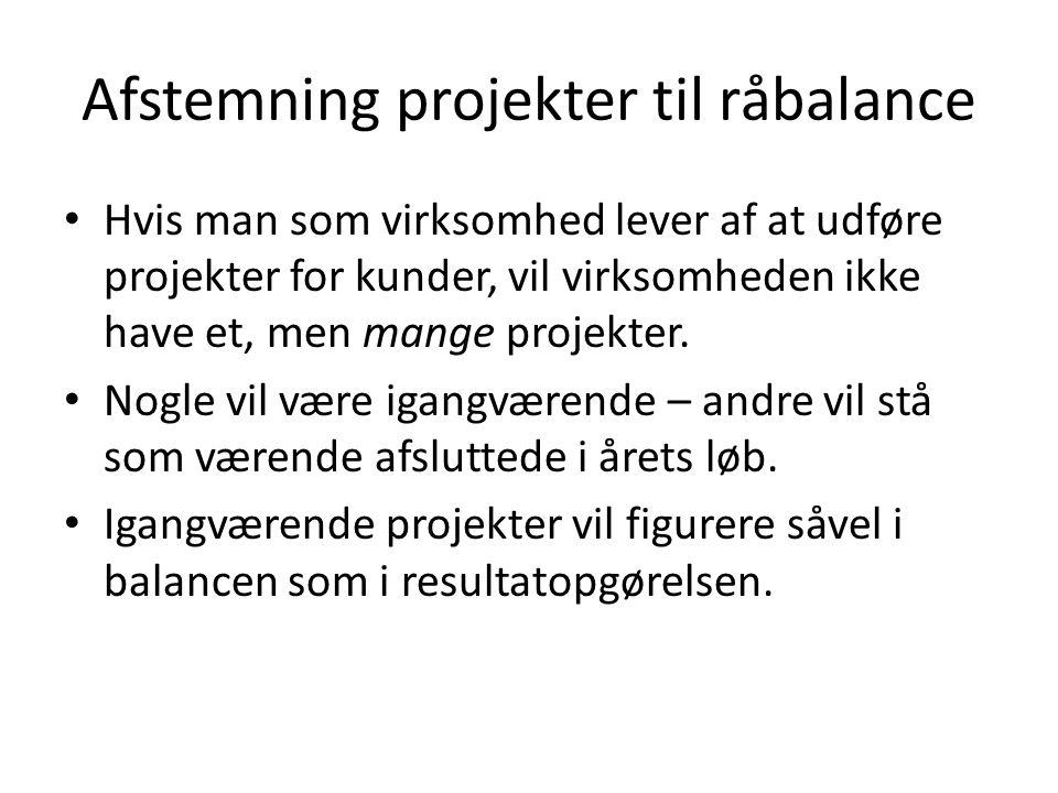 Afstemning projekter til råbalance Hvis man som virksomhed lever af at udføre projekter for kunder, vil virksomheden ikke have et, men mange projekter.