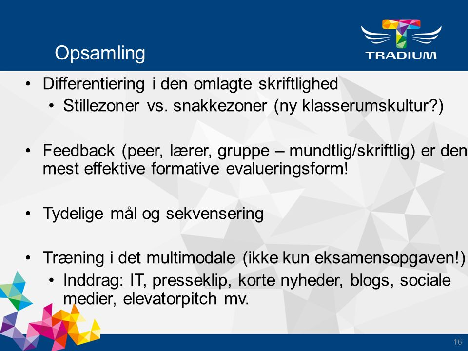 Opsamling Differentiering i den omlagte skriftlighed Stillezoner vs.