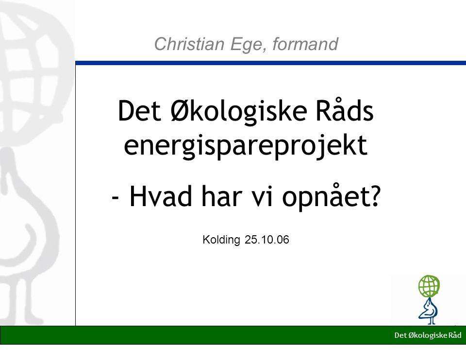 Christian Ege, formand Det Økologiske Råds energispareprojekt - Hvad har vi opnået.