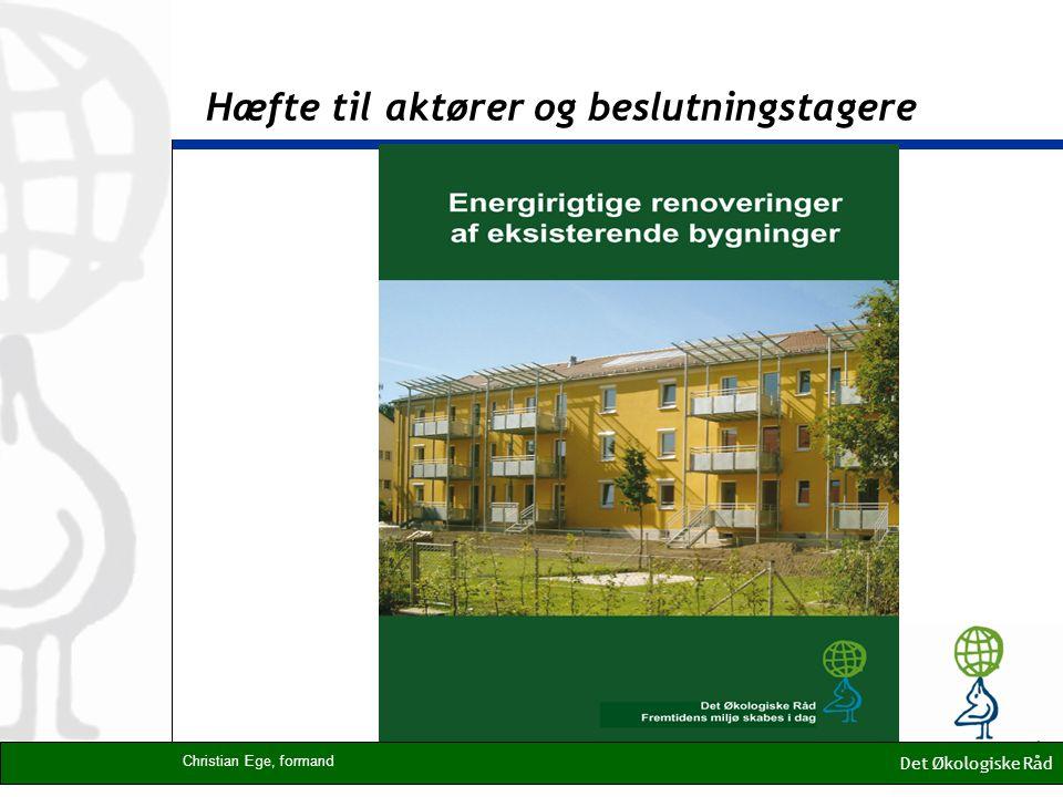 Hæfte til aktører og beslutningstagere Det Økologiske Råd Christian Ege, formand