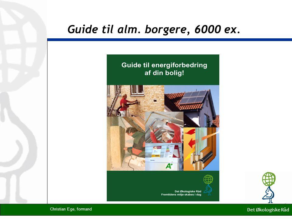 Guide til alm. borgere, 6000 ex. Det Økologiske Råd Christian Ege, formand