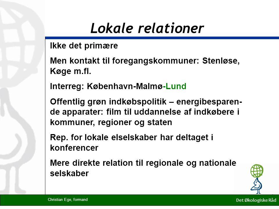 Lokale relationer Ikke det primære Men kontakt til foregangskommuner: Stenløse, Køge m.fl.