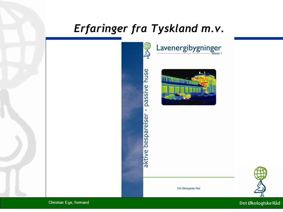 Erfaringer fra Tyskland m.v. Det Økologiske Råd Christian Ege, formand