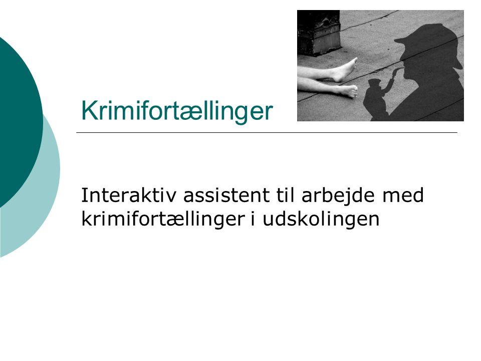 Krimifortællinger Interaktiv assistent til arbejde med krimifortællinger i udskolingen