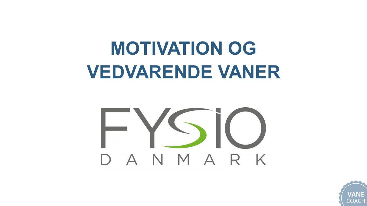 MOTIVATION OG VEDVARENDE VANER
