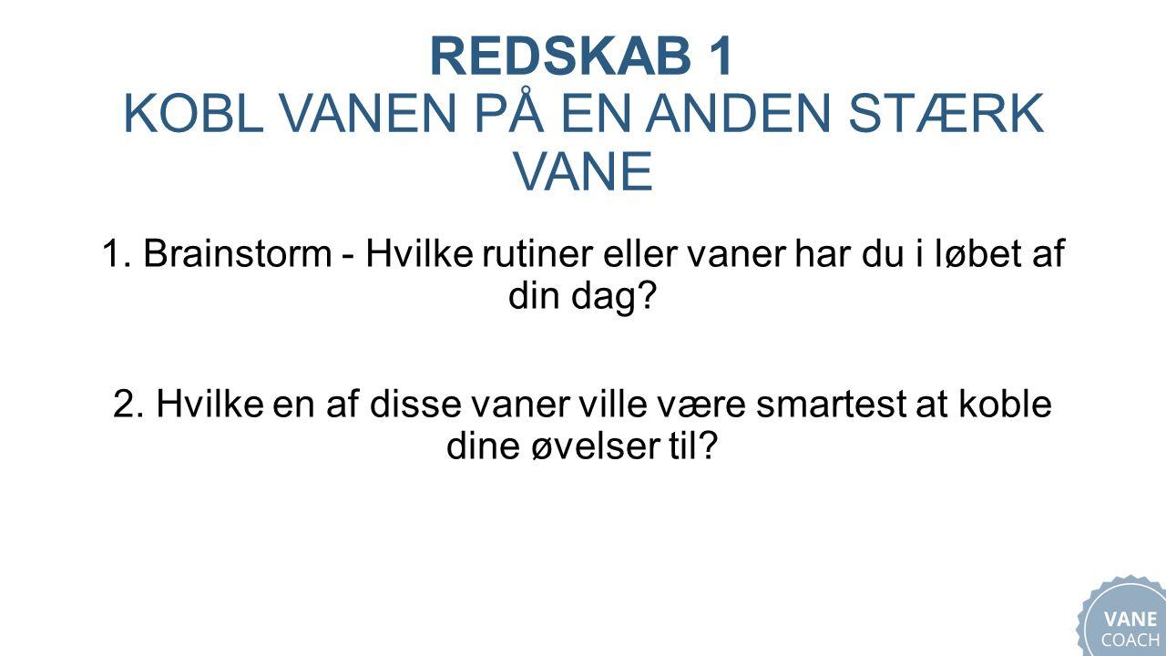 REDSKAB 1 KOBL VANEN PÅ EN ANDEN STÆRK VANE 1.