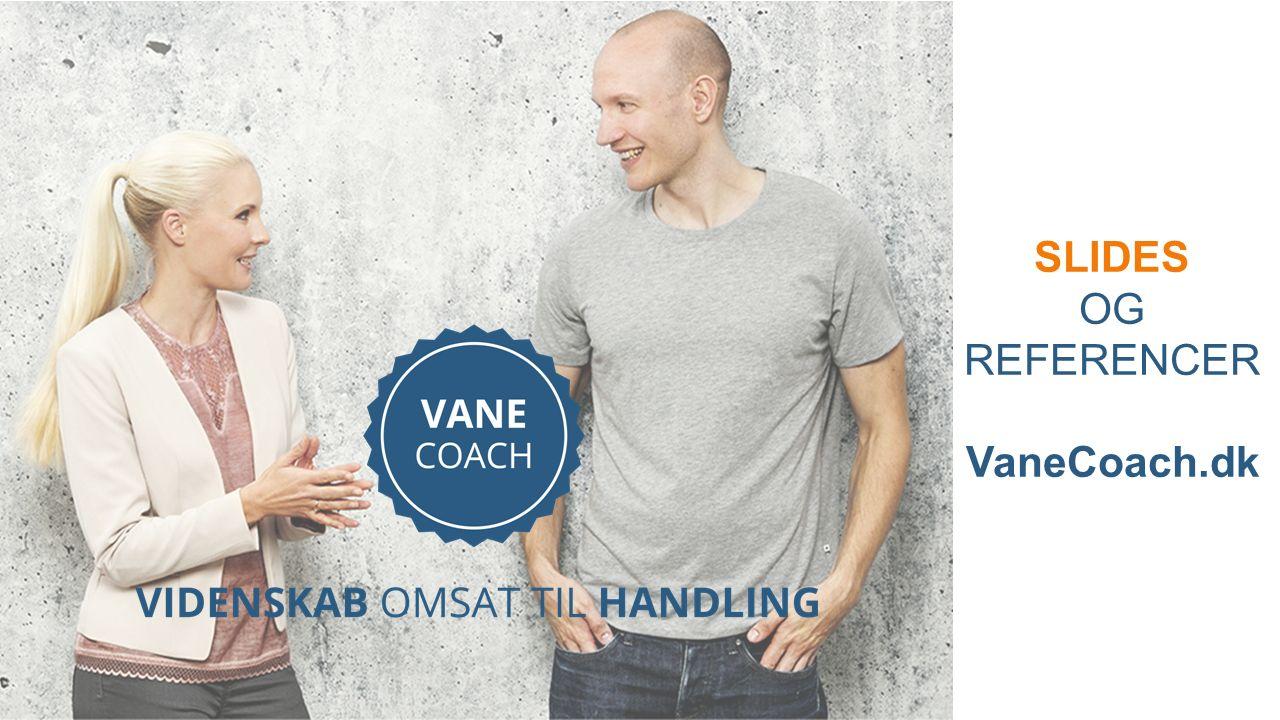 SLIDES OG REFERENCER VaneCoach.dk