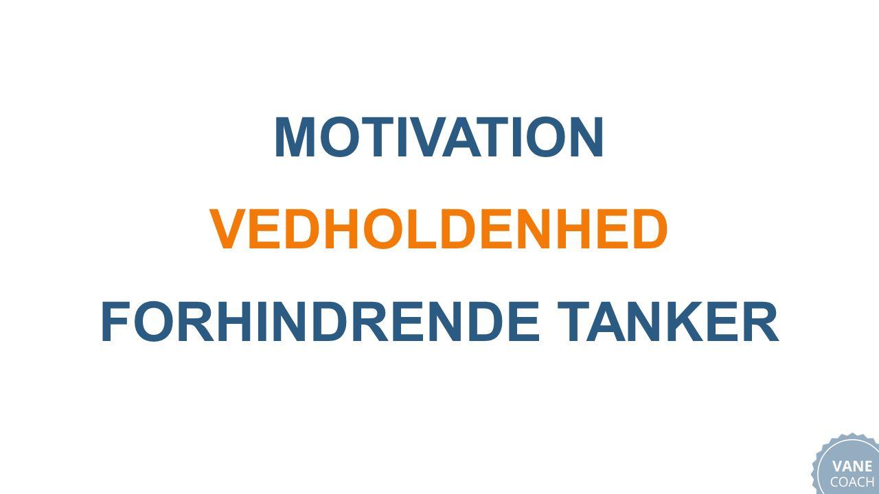 MOTIVATION VEDHOLDENHED FORHINDRENDE TANKER