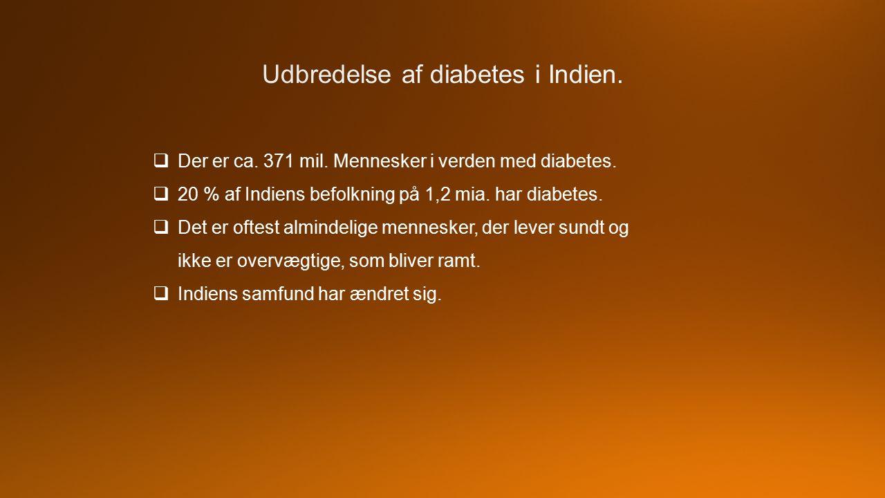  Der er ca. 371 mil. Mennesker i verden med diabetes.