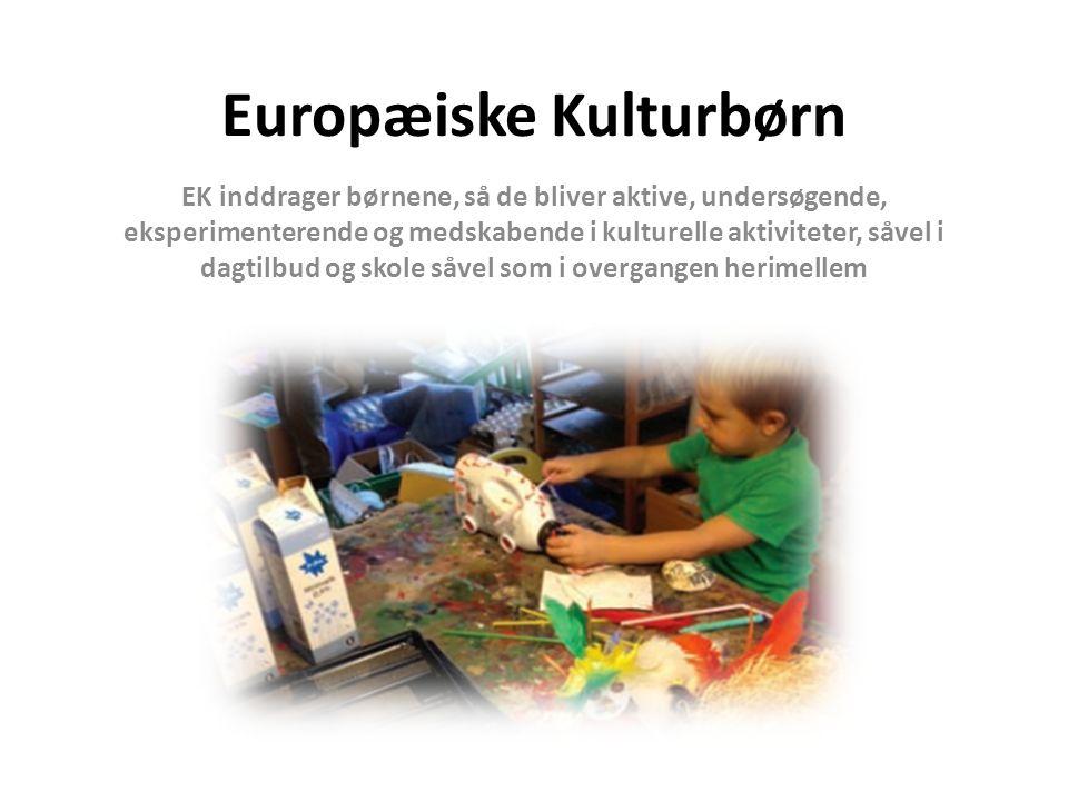 Europæiske Kulturbørn EK inddrager børnene, så de bliver aktive, undersøgende, eksperimenterende og medskabende i kulturelle aktiviteter, såvel i dagtilbud og skole såvel som i overgangen herimellem