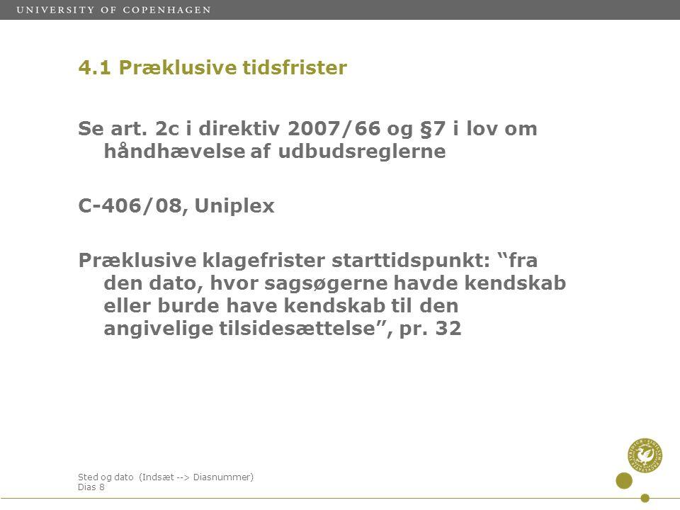 Sted og dato (Indsæt --> Diasnummer) Dias 8 4.1 Præklusive tidsfrister Se art.