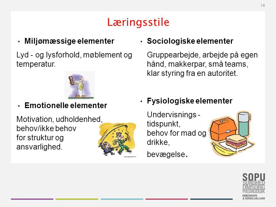 Tekstslide med bullets Brug 'Forøge / Formindske indryk' for at skifte mellem de forskellige niveauer Læringsstile Miljømæssige elementer Lyd - og lysforhold, møblement og temperatur.