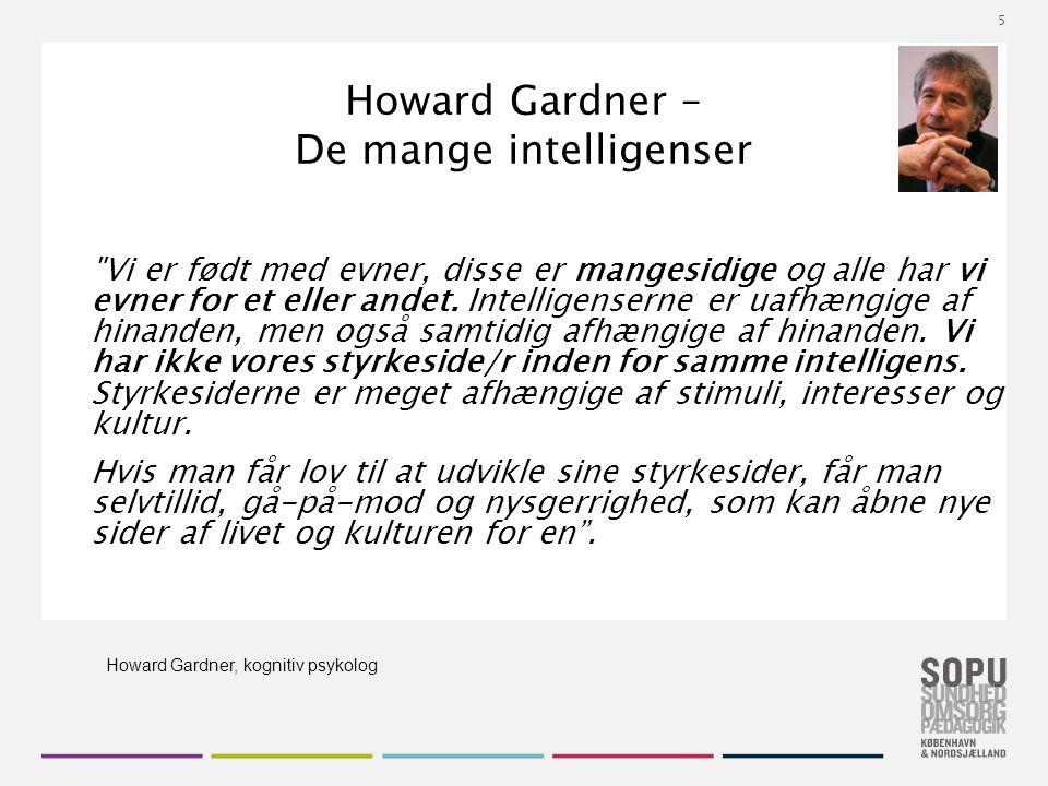 Tekstslide med bullets Brug 'Forøge / Formindske indryk' for at skifte mellem de forskellige niveauer Howard Gardner – De mange intelligenser Vi er født med evner, disse er mangesidige og alle har vi evner for et eller andet.