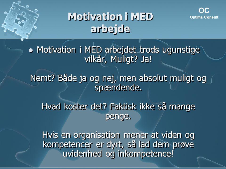 Motivation i MED arbejde Motivation i MED arbejdet trods ugunstige vilkår, Muligt.