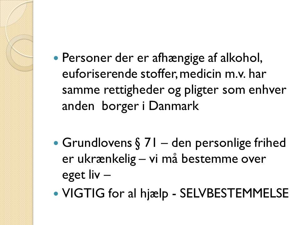 Personer der er afhængige af alkohol, euforiserende stoffer, medicin m.v.