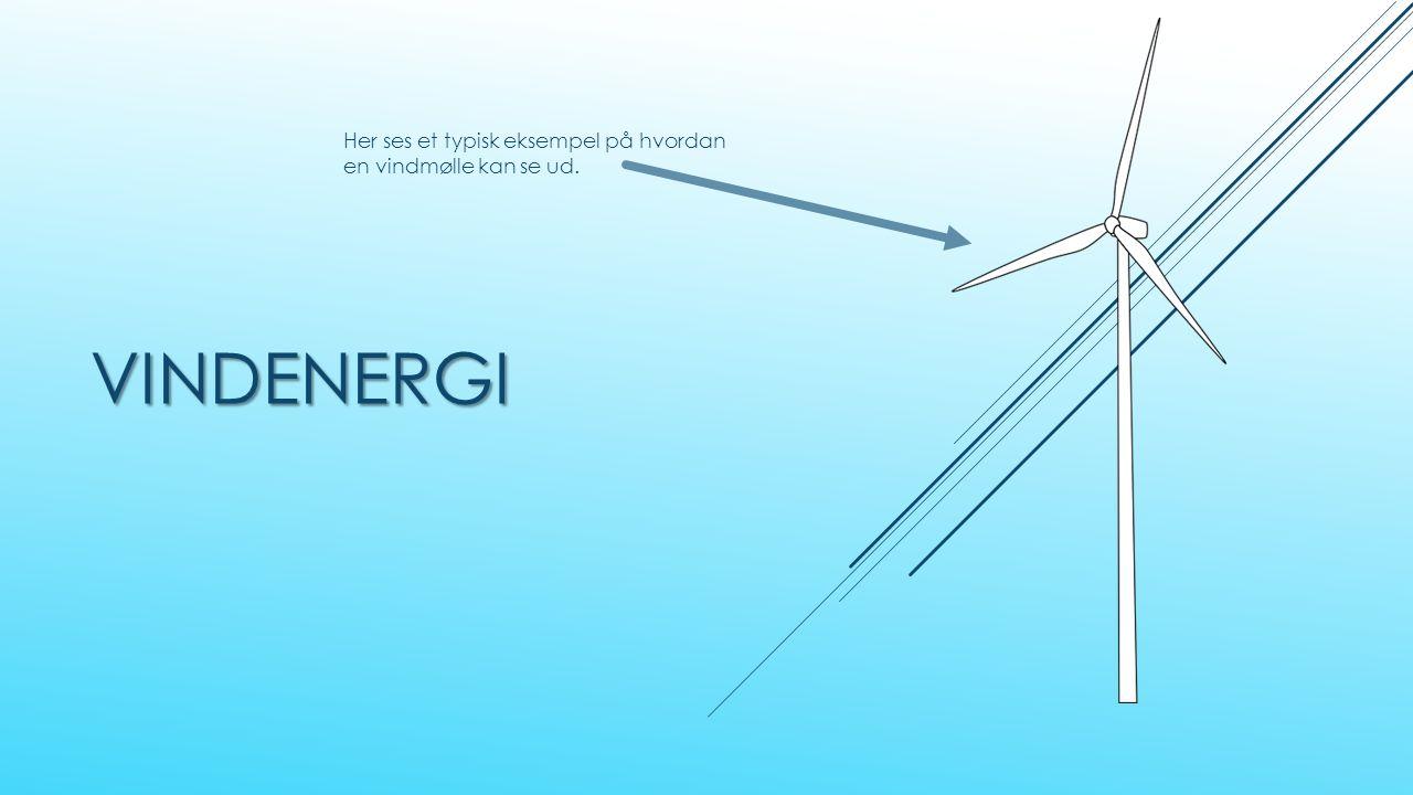 VINDENERGI Her ses et typisk eksempel på hvordan en vindmølle kan se ud.