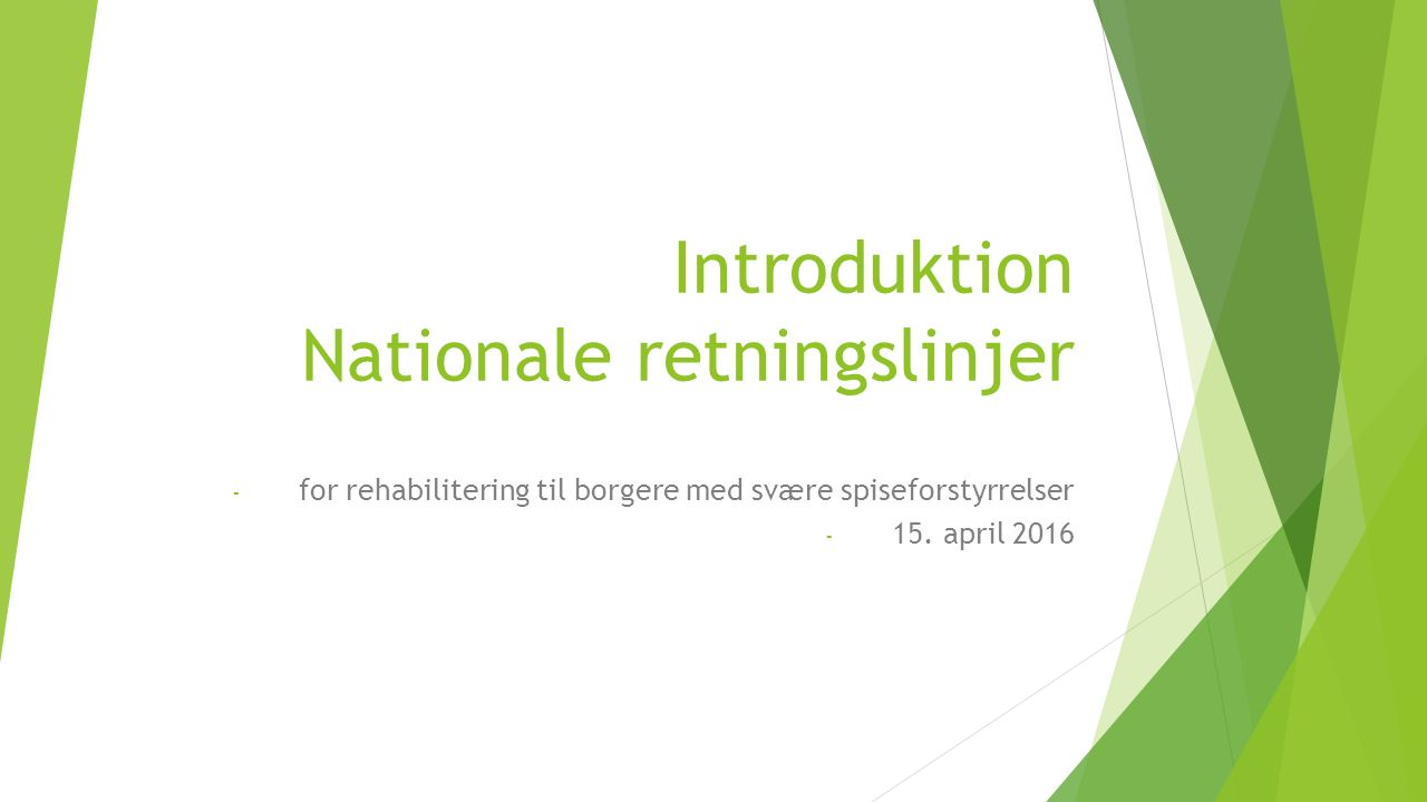 Introduktion Nationale retningslinjer - for rehabilitering til borgere med svære spiseforstyrrelser - 15.