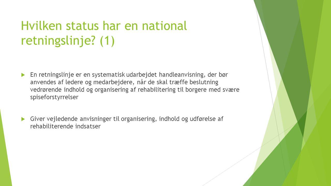 Hvilken status har en national retningslinje.