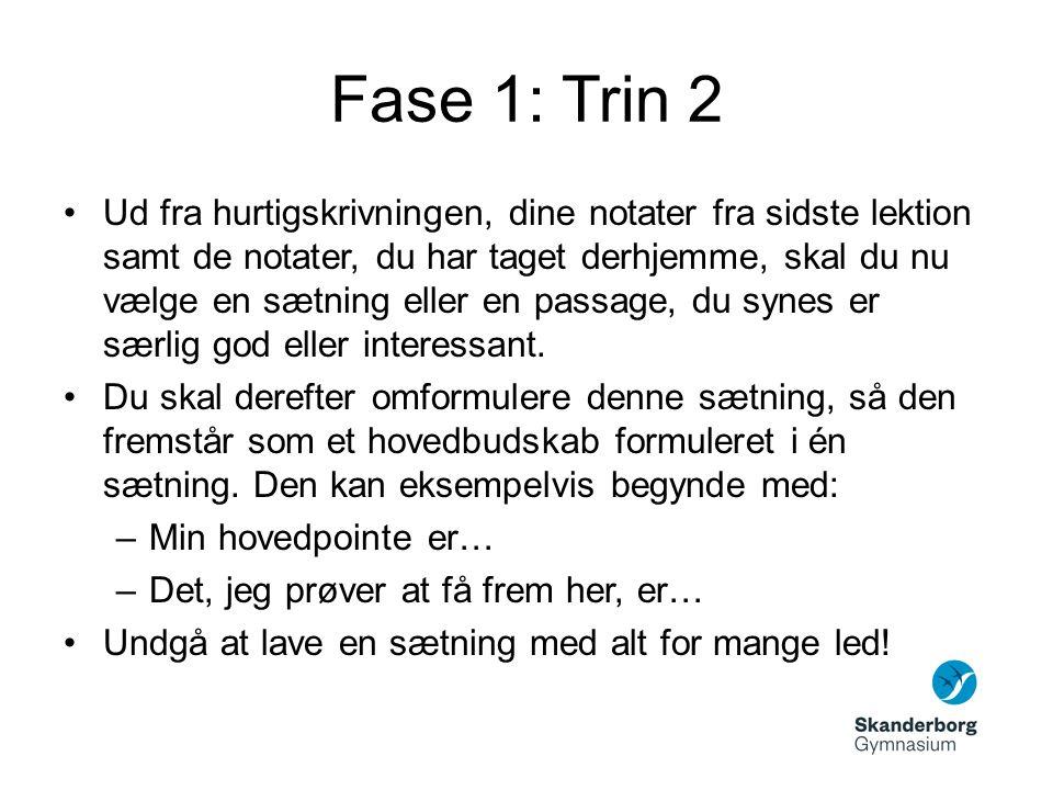 Fase 1: Trin 3 Omformuler nu dit hovedbudskab til et spørgsmål.