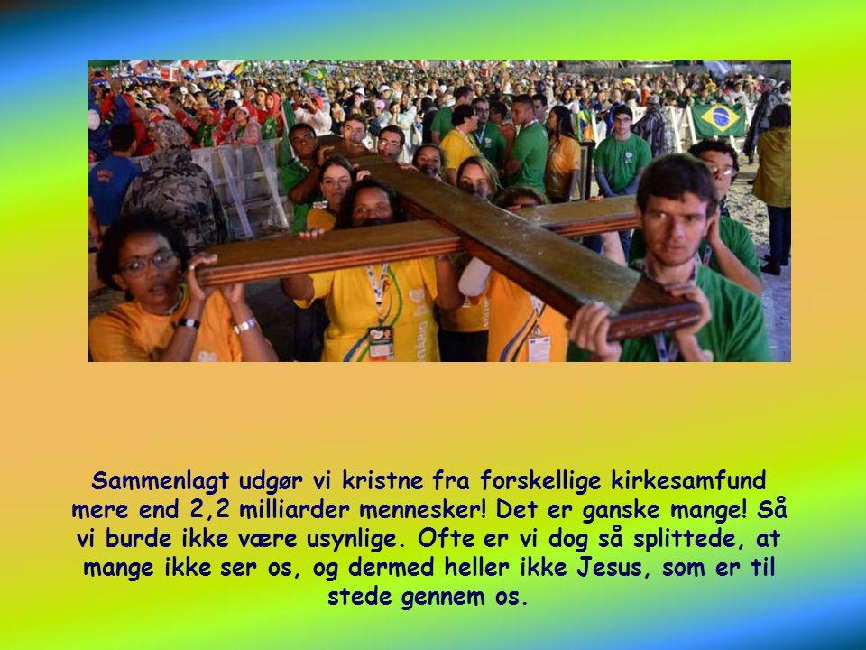 Hvor er behovet for kærlighed stort i verden! Også for os kristne!