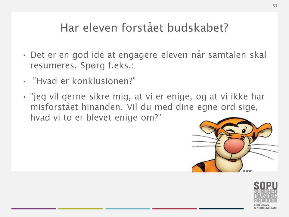 Tekstslide med bullets Brug 'Forøge / Formindske indryk' for at skifte mellem de forskellige niveauer Har eleven forstået budskabet.