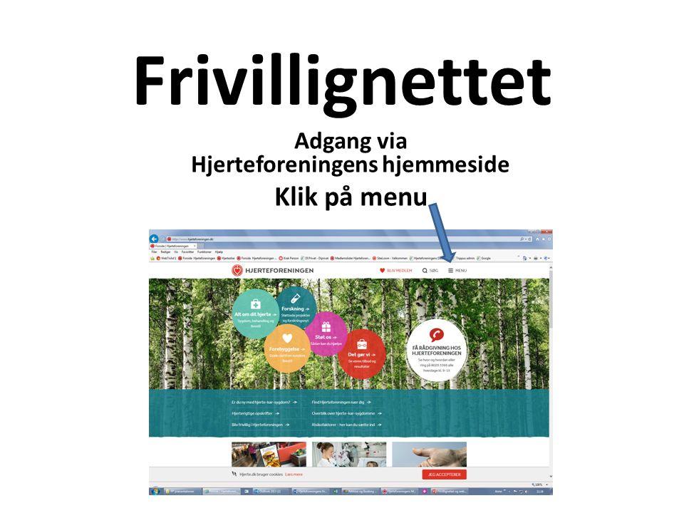 Frivillignettet Adgang via Hjerteforeningens hjemmeside Klik på menu