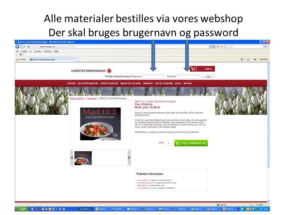 Alle materialer bestilles via vores webshop Der skal bruges brugernavn og password