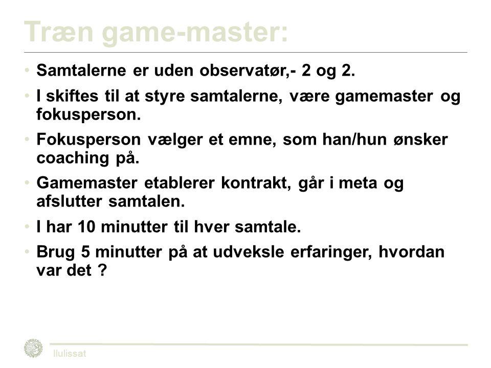 Træn game-master: Samtalerne er uden observatør,- 2 og 2.